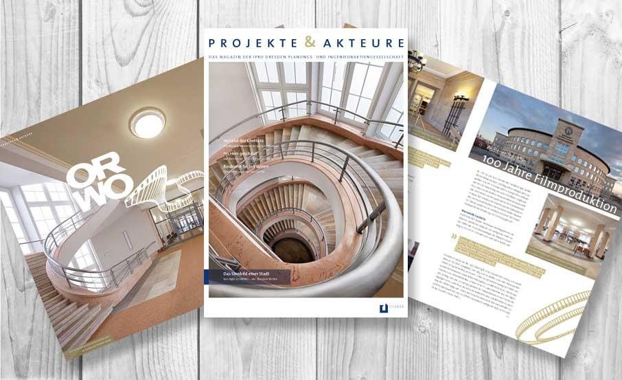 "Projekt:  Magazin ""Projekte & Akteure"" / IPRO Dresden Planungs- und Ingenieursaktiengesellschaft"